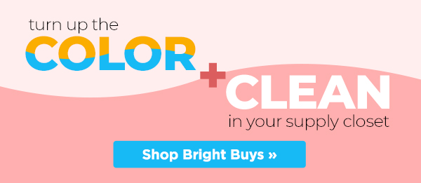 Turn up the color + clean in your supply closet. Get bright buys on cleaning supplies.