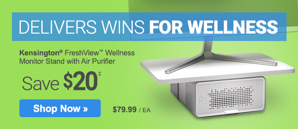 Delivers Wins for Wellness. Save $20 on Kensington® Monitor Stand with Air Purifier, plus get deals on workplace must-haves that work for you.