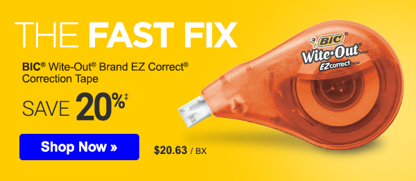 The Fast Fix. Save up to 20% on essential supplies: correction tape, notebooks, tape, markers and more.