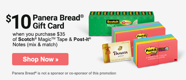 $10 Panera Bread® Gift Card when you purchase $35 of Scotch® Tape & Post-it® Notes (mix & match), plus getdeals onoffice essentials.